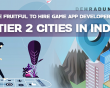 Why hire game app developers from tier 2 cities in India?
