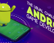 The usual challenges in Android Game Development