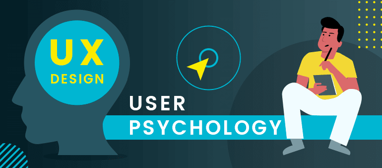 UX: The importance of understanding the psychology of the user