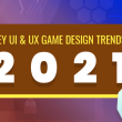 Key UI & UX game Design Trends to Focus in 2021