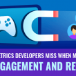 Important metrics developers miss when making games - User engagement and retention