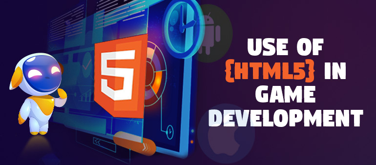 Why use HTML5 for developing games with an immersive experience?