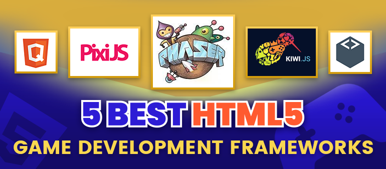 5 Best HTML5 game development frameworks to choose for your game idea